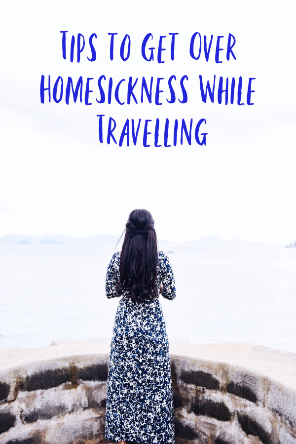 Tips to Get Over Homesickness While Travelling